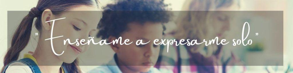 ayudame a expresarme solo